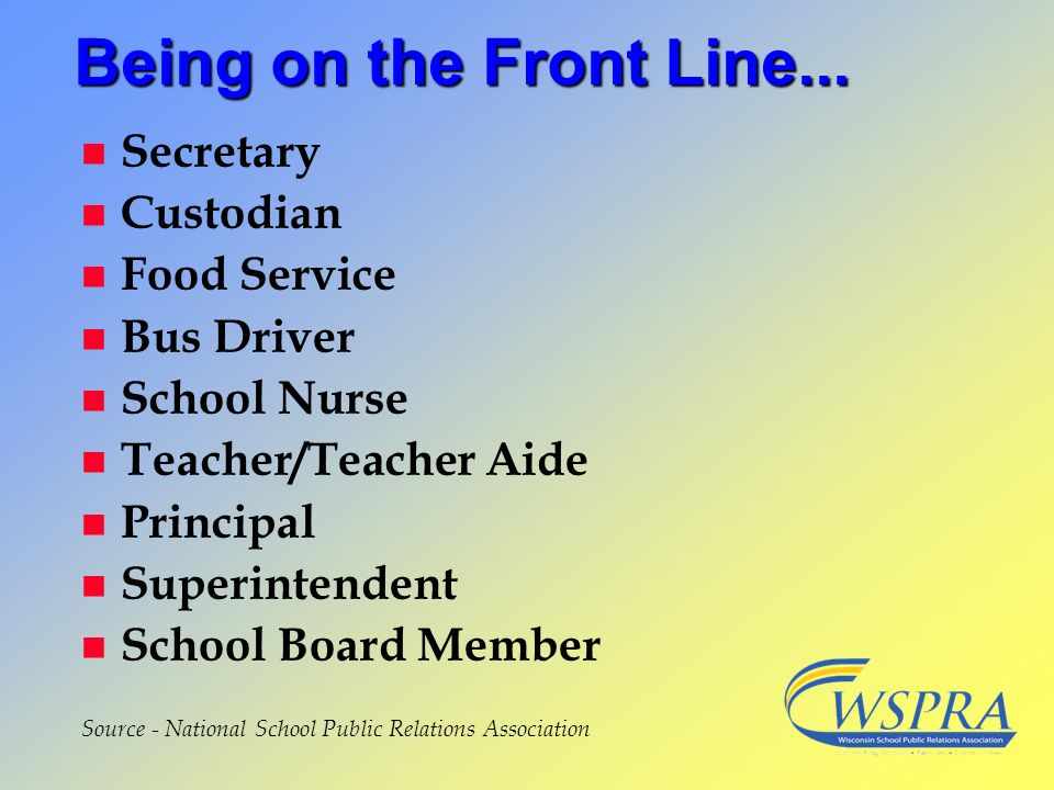 Being on the Front Line... Secretary Custodian Food Service Bus Driver