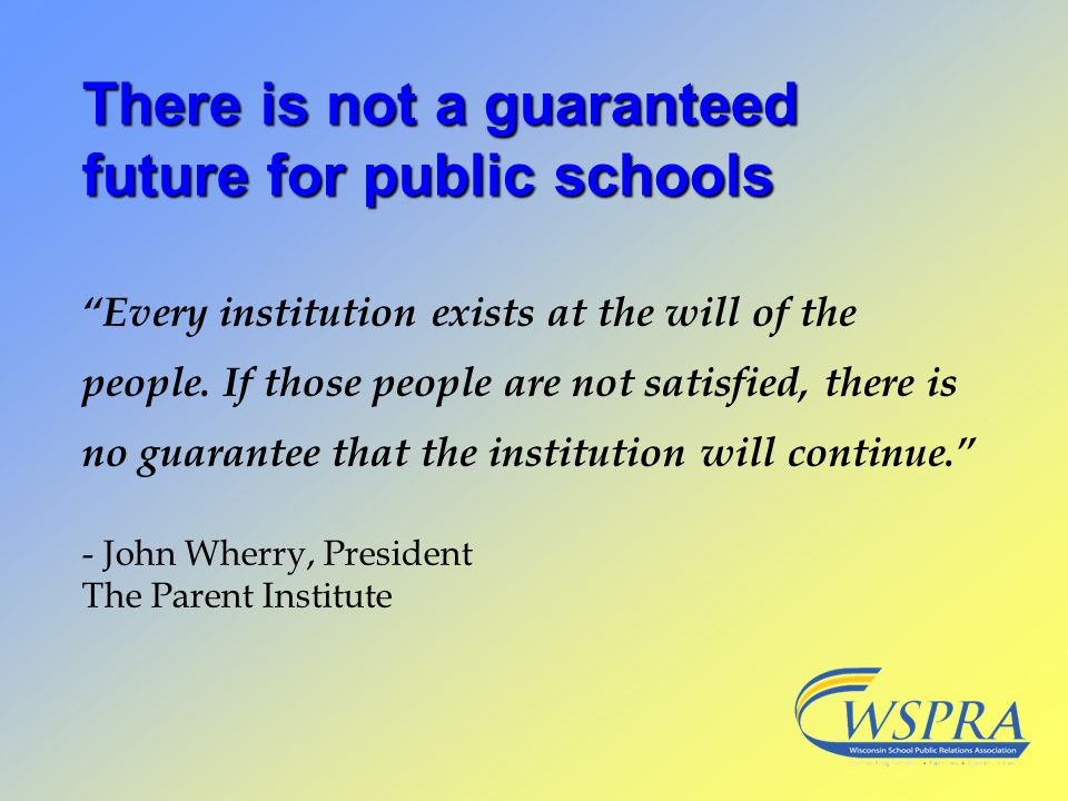 There is not a guaranteed future for public schools