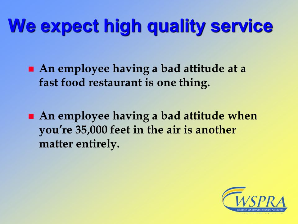 We expect high quality service