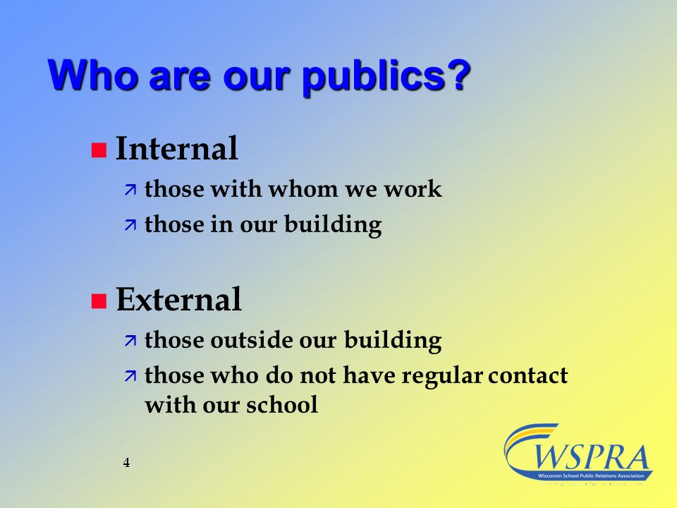 Who are our publics Internal External those with whom we work