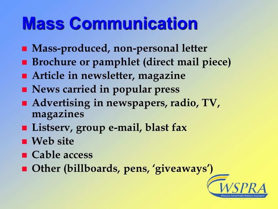 Mass Communication Mass-produced, non-personal letter