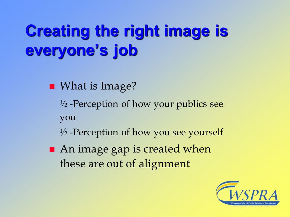 Creating the right image is everyone's job