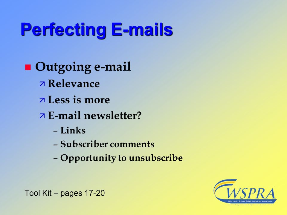 Perfecting E-mails Outgoing e-mail Relevance Less is more