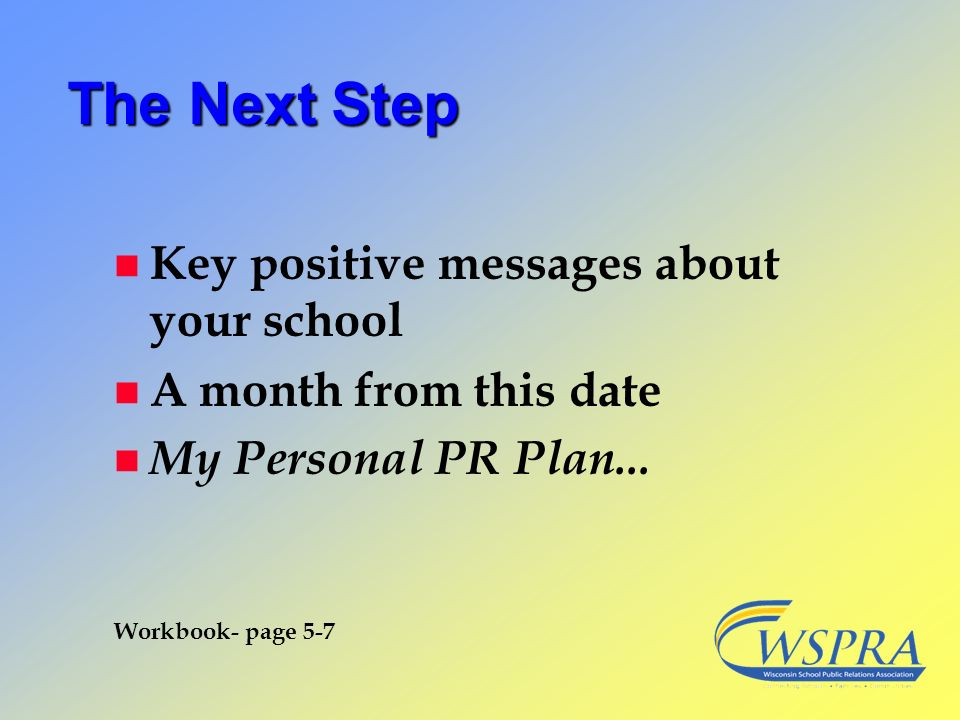 The Next Step Key positive messages about your school