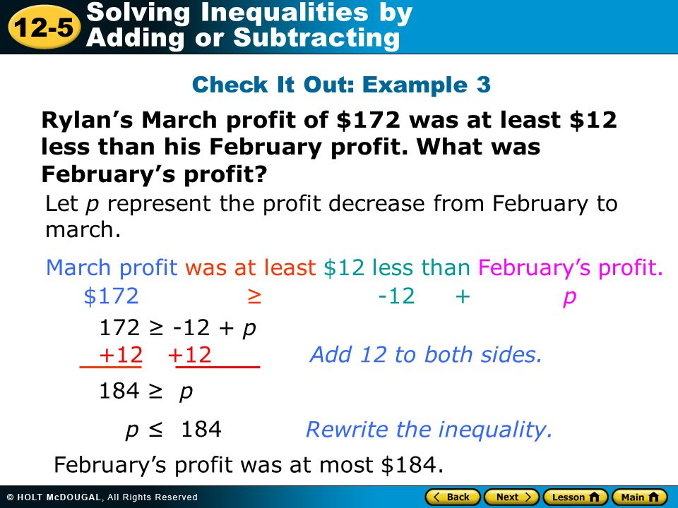 Check It Out: Example 3 Rylan's March profit of $172 was at least $12 less than his February profit. What was February's profit
