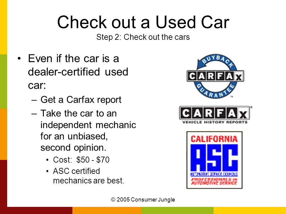Check out a Used Car Step 2: Check out the cars