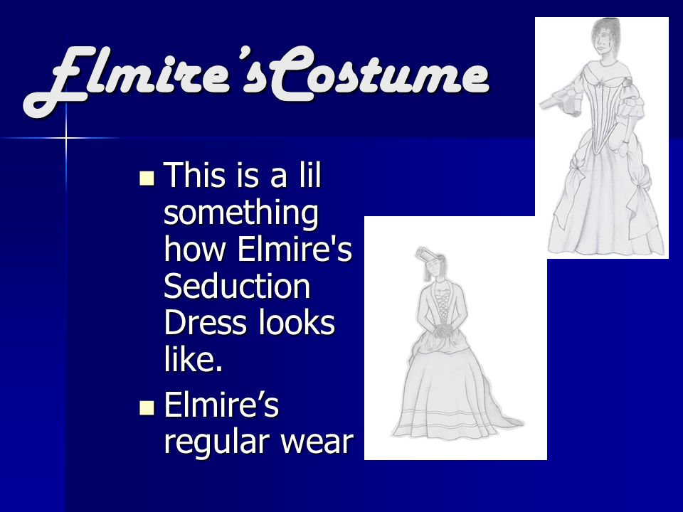 Elmire'sCostume This is a lil something how Elmire s Seduction Dress looks like.