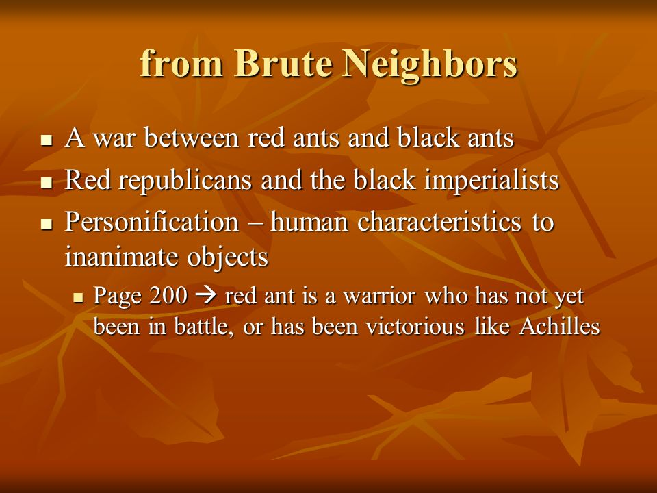 from Brute Neighbors A war between red ants and black ants