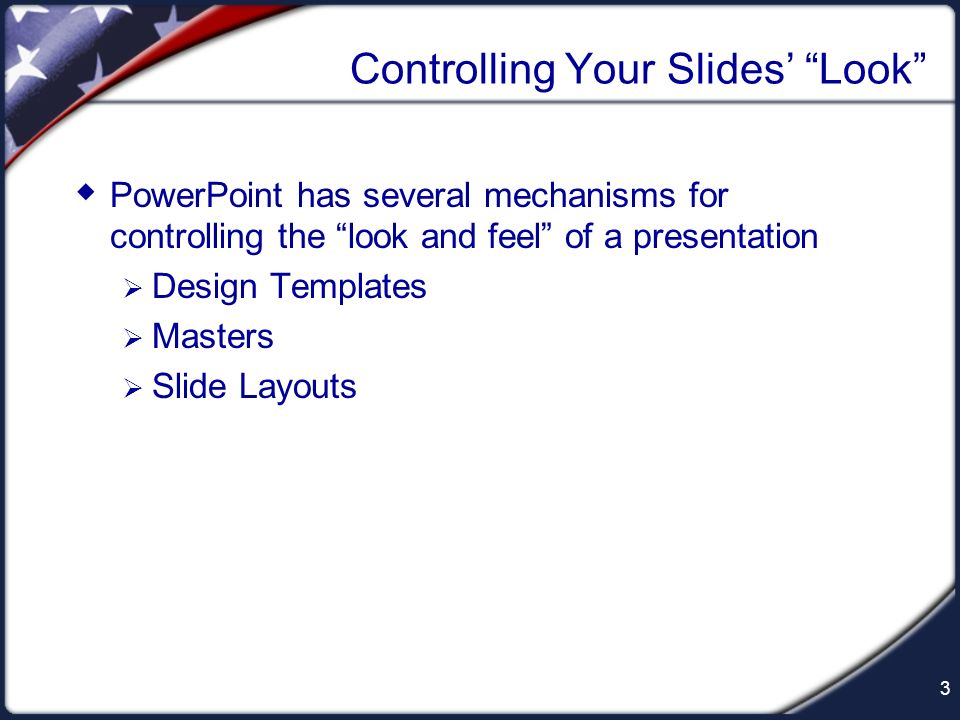 Controlling Your Slides' Look
