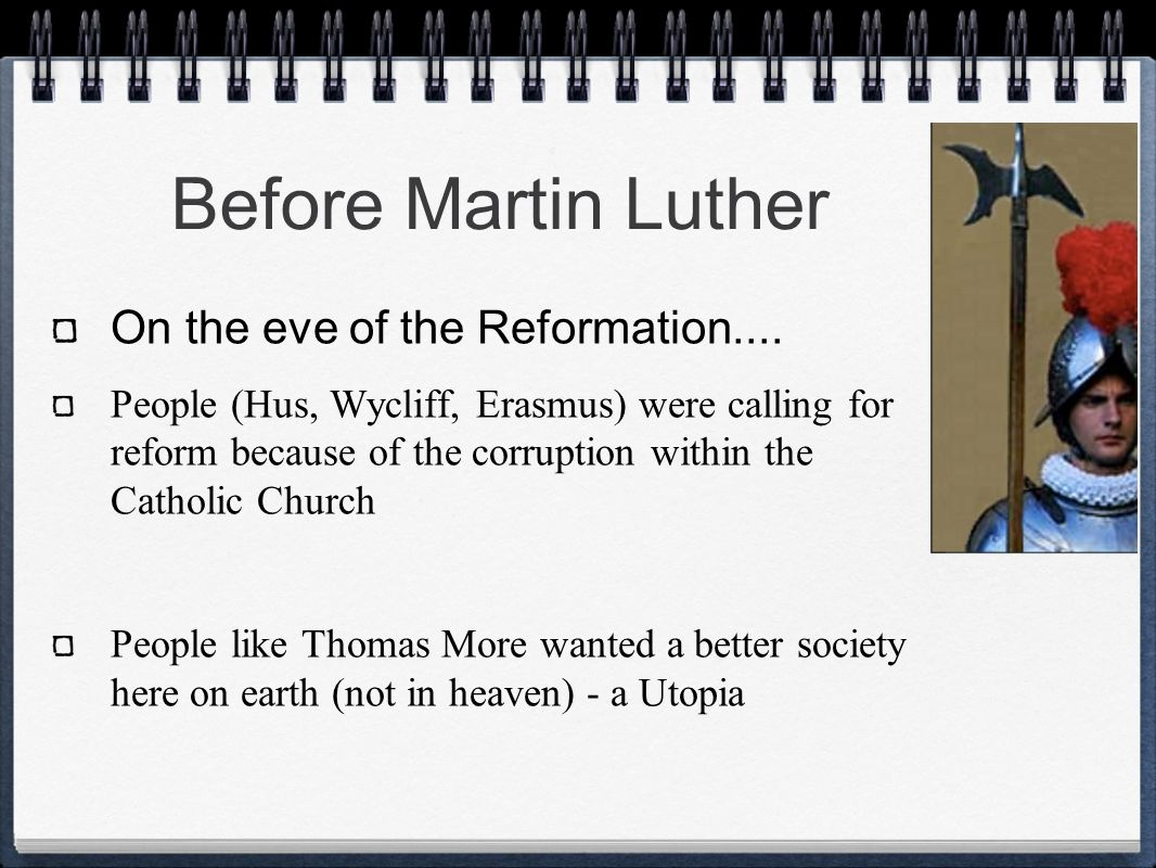 Before Martin Luther On the eve of the Reformation....