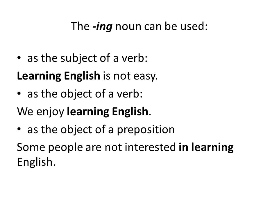 The -ing noun can be used: