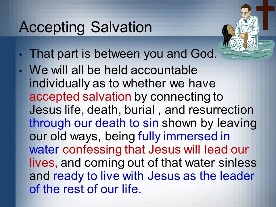 Accepting Salvation That part is between you and God.