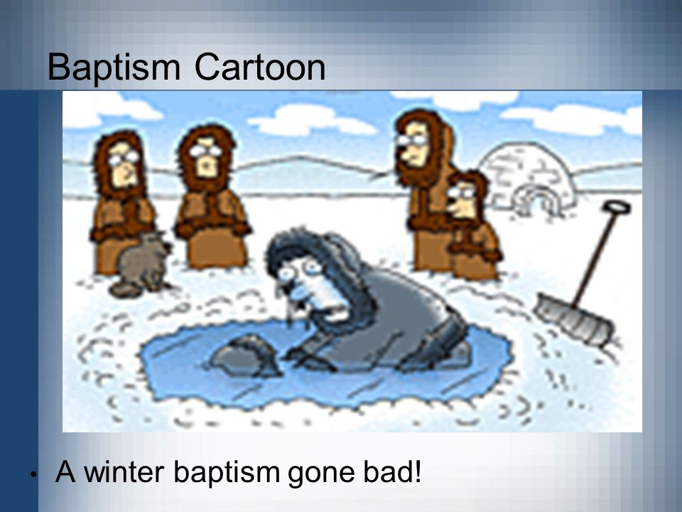 Baptism Cartoon A winter baptism gone bad!