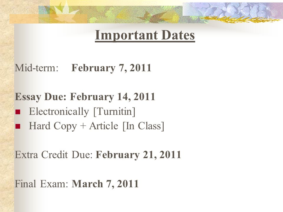 Important Dates Mid-term: February 7, 2011