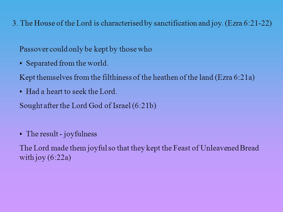 3. The House of the Lord is characterised by sanctification and joy