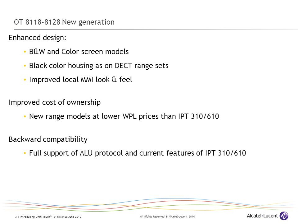 OT New generation Enhanced design: B&W and Color screen models. Black color housing as on DECT range sets.