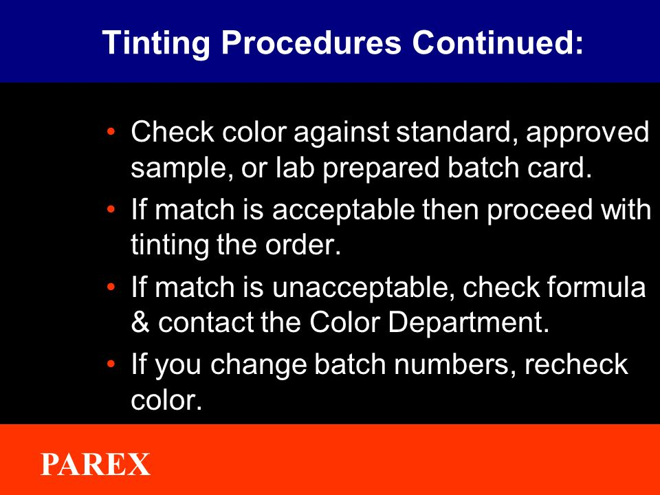 Tinting Procedures Continued: