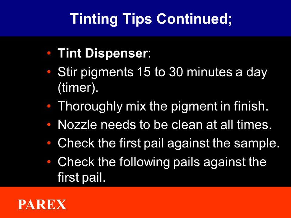 Tinting Tips Continued;