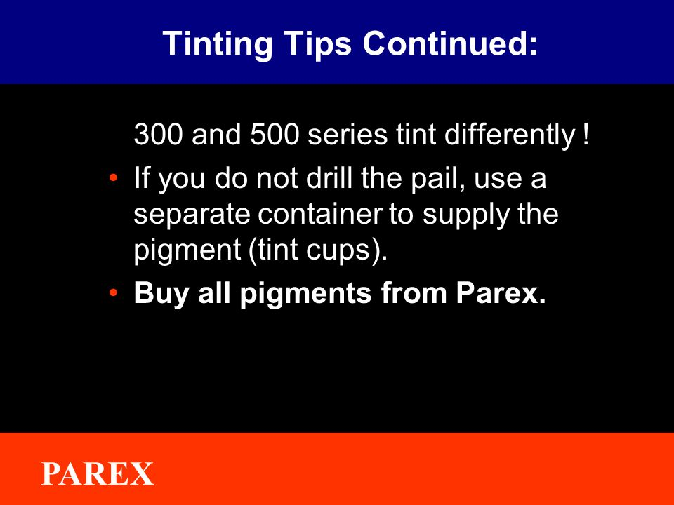 Tinting Tips Continued:
