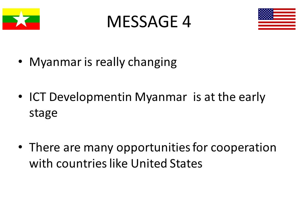 MESSAGE 4 Myanmar is really changing