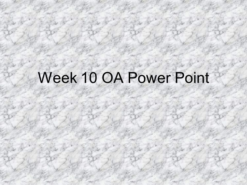 Week 10 OA Power Point