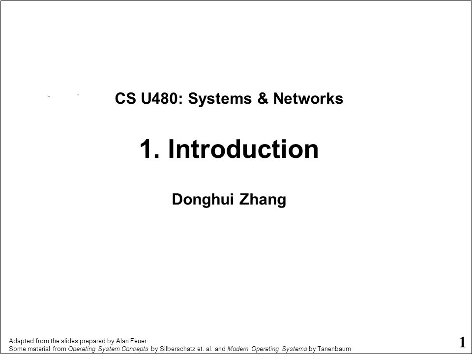 CS U480: Systems & Networks 1. Introduction Donghui Zhang