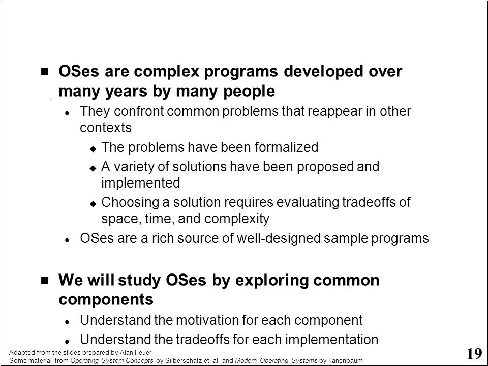 OSes are complex programs developed over many years by many people