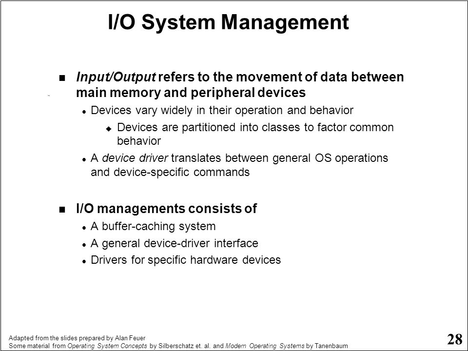 I/O System Management Input/Output refers to the movement of data between main memory and peripheral devices.