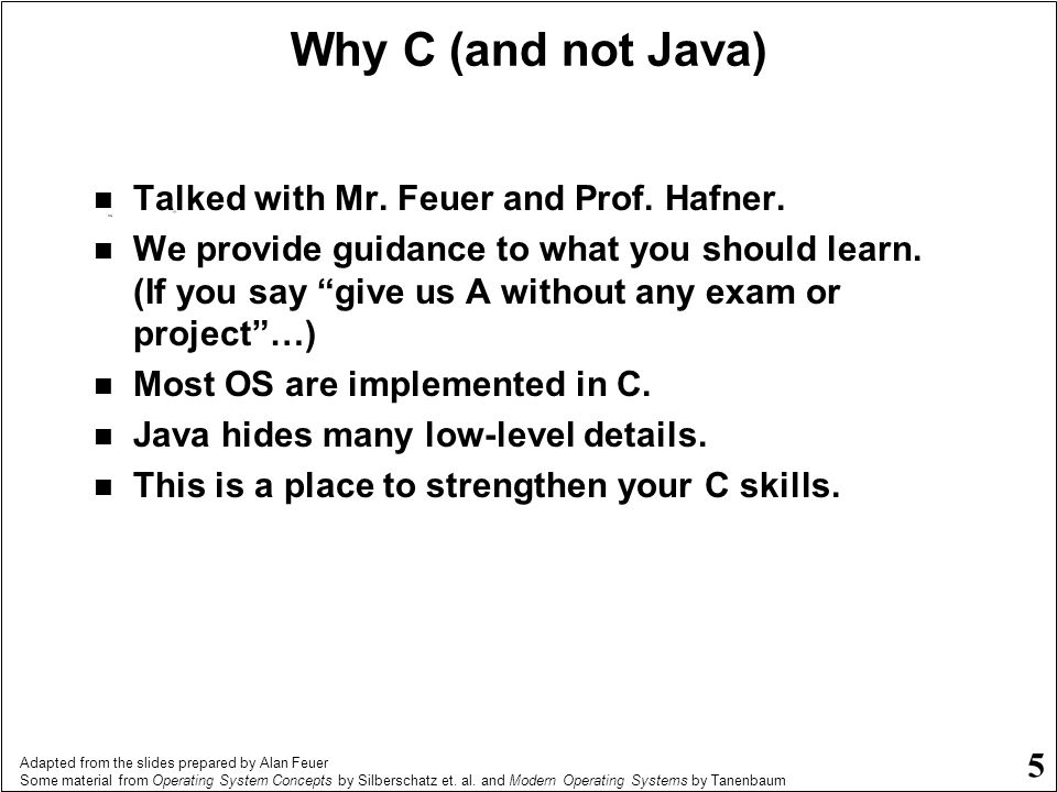 Why C (and not Java) Talked with Mr. Feuer and Prof. Hafner.