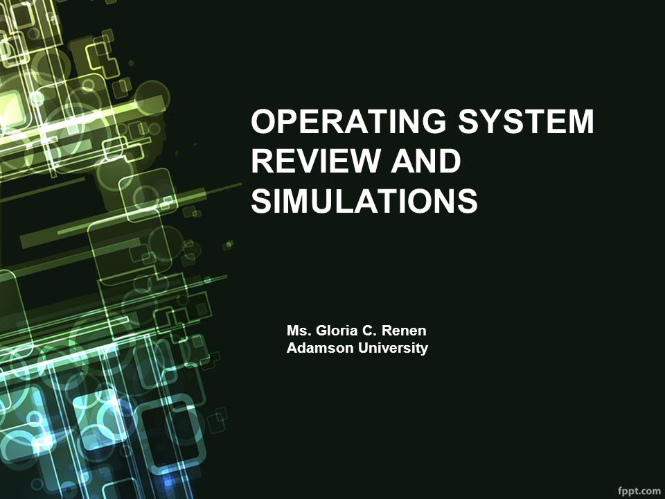 OPERATING SYSTEM REVIEW AND SIMULATIONS