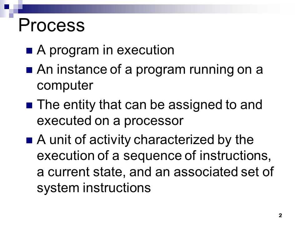 Process A program in execution