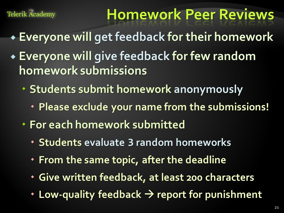 Homework Peer Reviews Everyone will get feedback for their homework