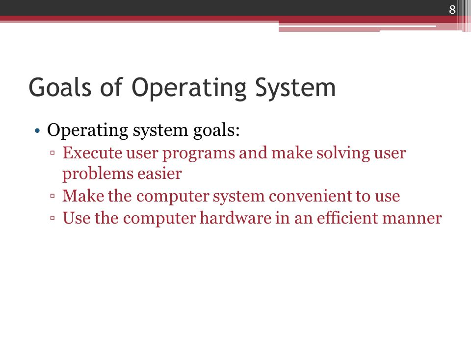 Goals of Operating System