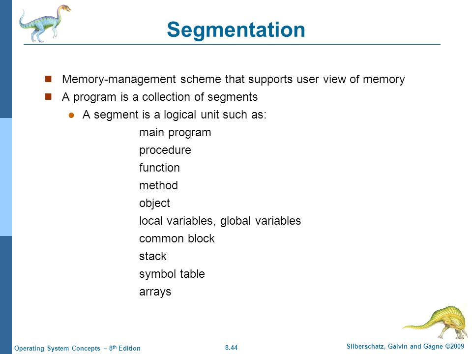 Segmentation Memory-management scheme that supports user view of memory. A program is a collection of segments.
