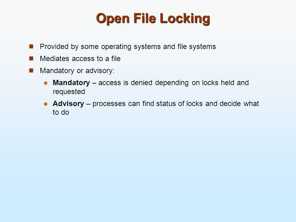 Open File Locking Provided by some operating systems and file systems