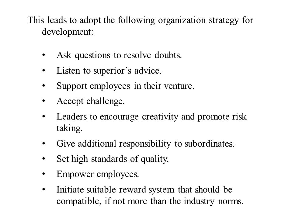 This leads to adopt the following organization strategy for development: