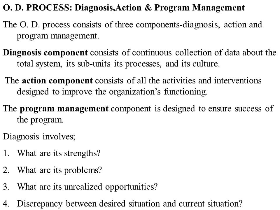 O. D. PROCESS: Diagnosis,Action & Program Management