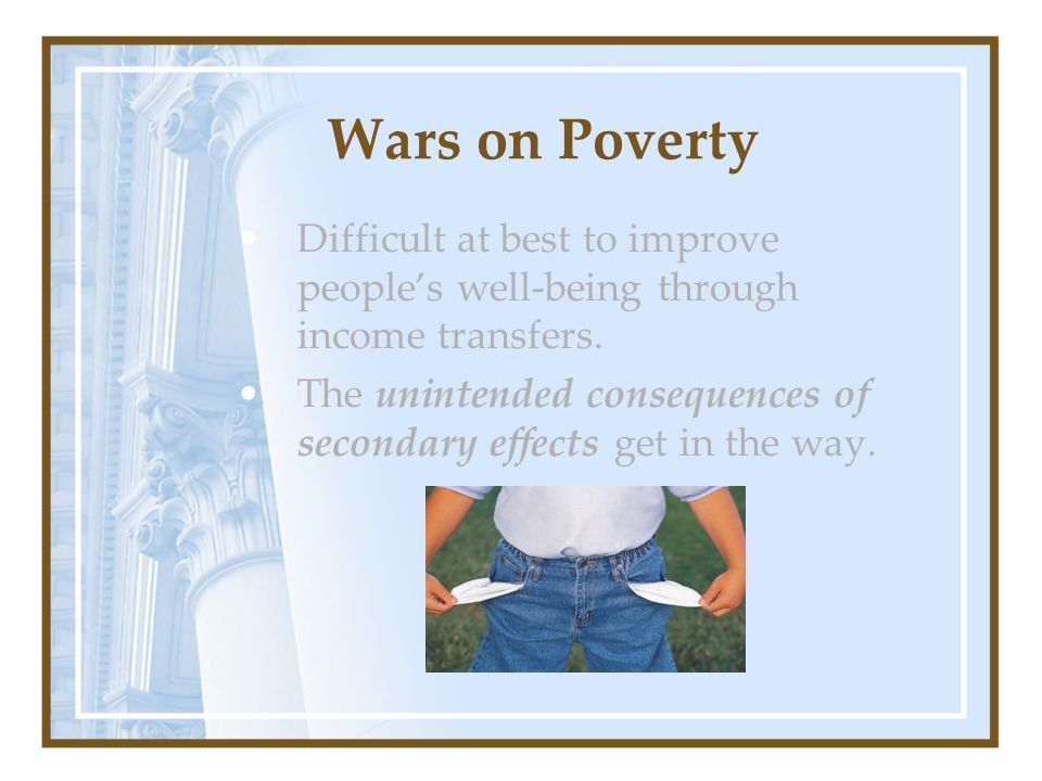Wars on Poverty Difficult at best to improve people's well-being through income transfers.