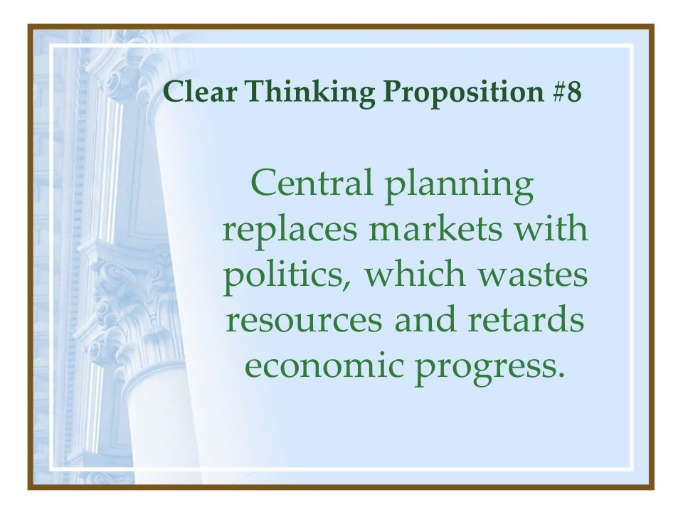 Clear Thinking Proposition #8