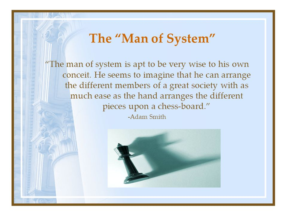 The Man of System
