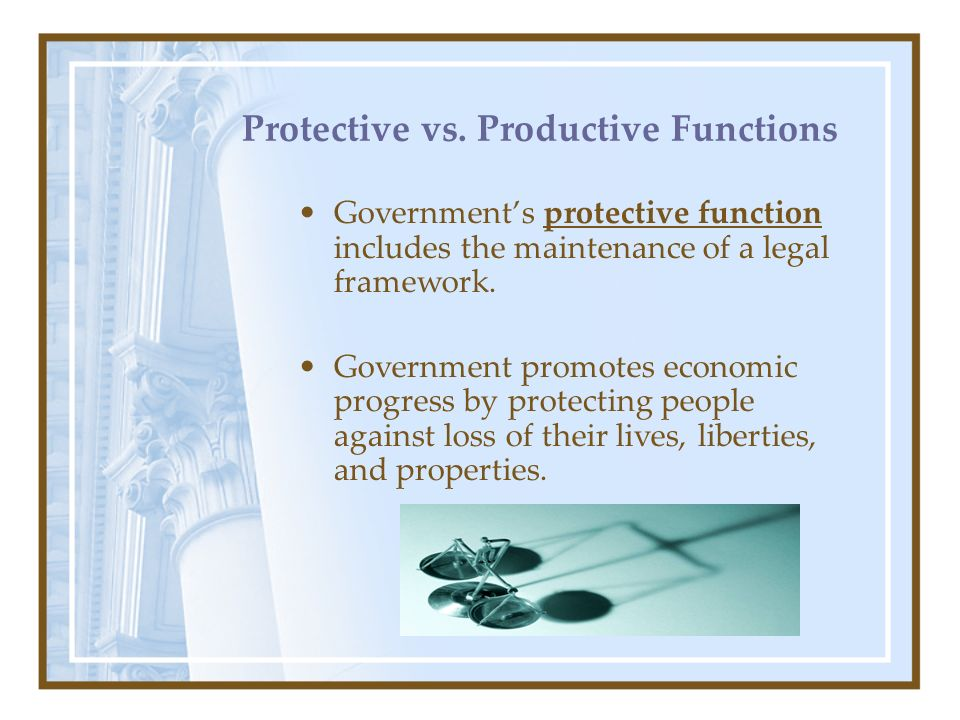 Protective vs. Productive Functions