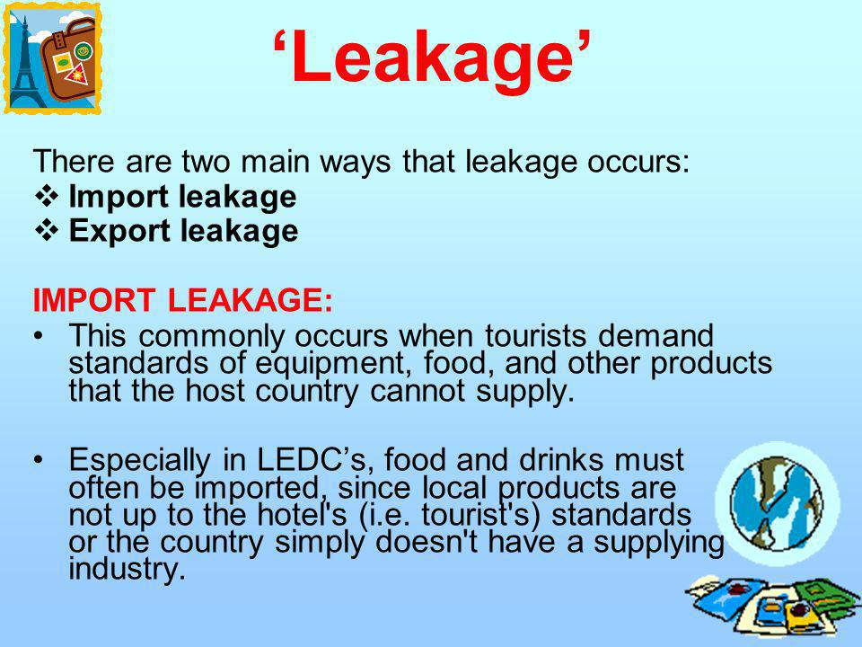 'Leakage' There are two main ways that leakage occurs: Import leakage