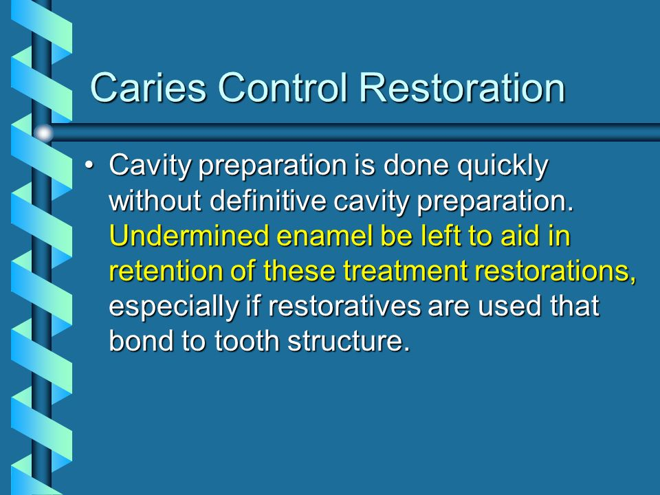 Caries Control Restoration