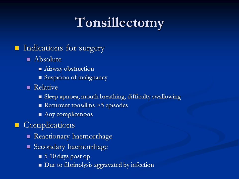 Tonsillectomy Indications for surgery Complications Absolute Relative