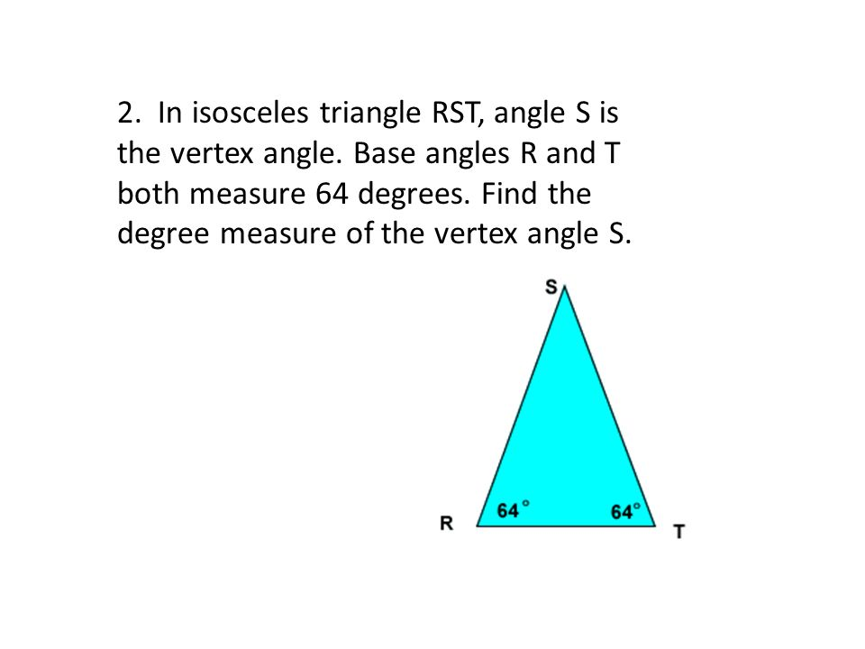 2. In isosceles triangle RST, angle S is the vertex angle