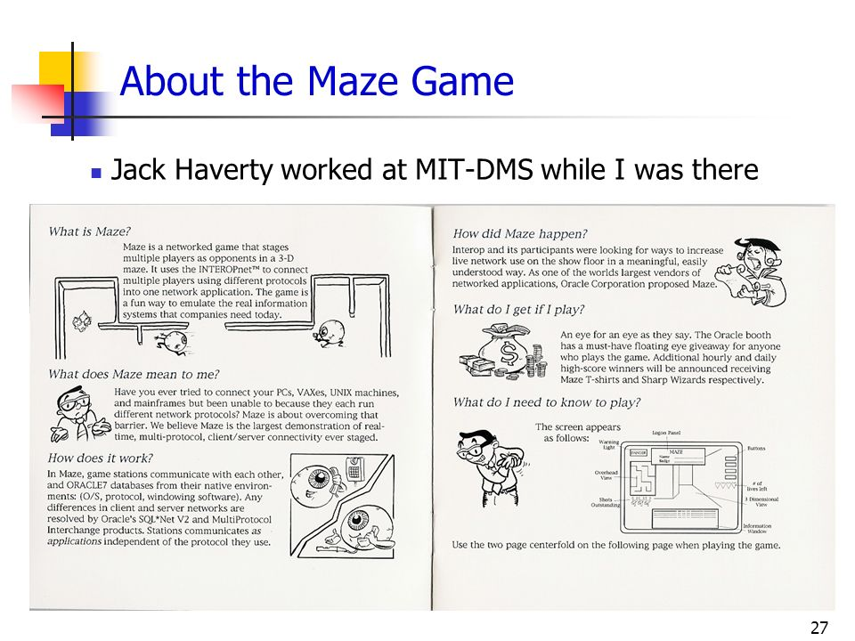 About the Maze Game Jack Haverty worked at MIT-DMS while I was there