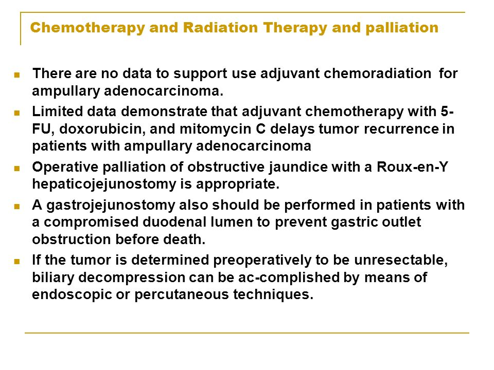 Chemotherapy and Radiation Therapy and palliation