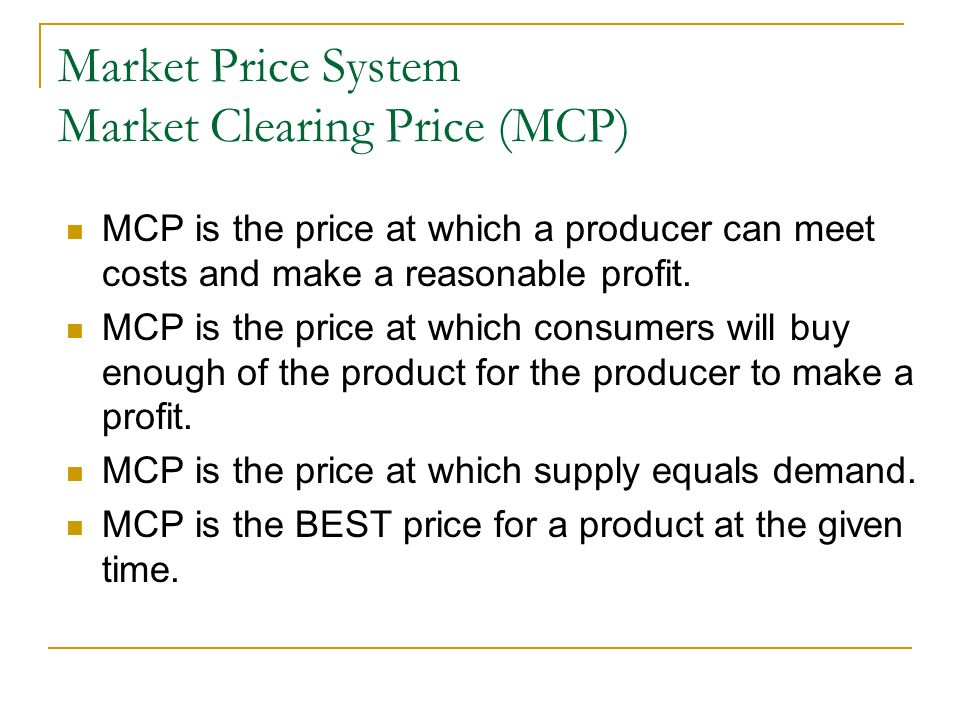 Market Price System Market Clearing Price (MCP)