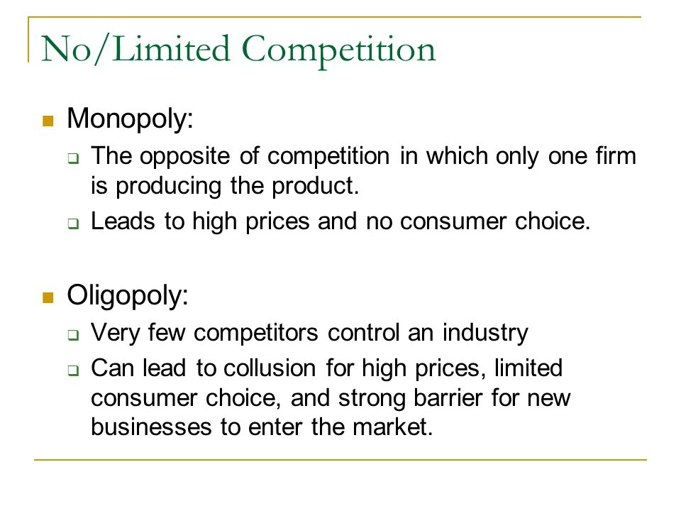 No/Limited Competition