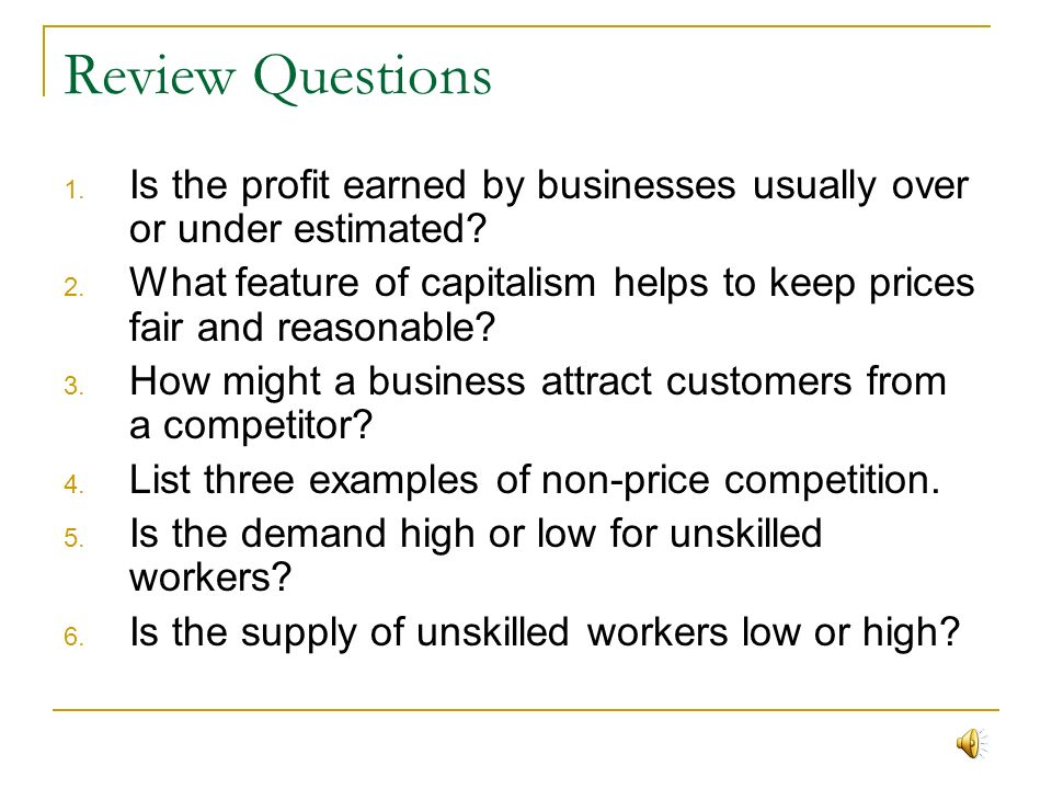 Review Questions Is the profit earned by businesses usually over or under estimated